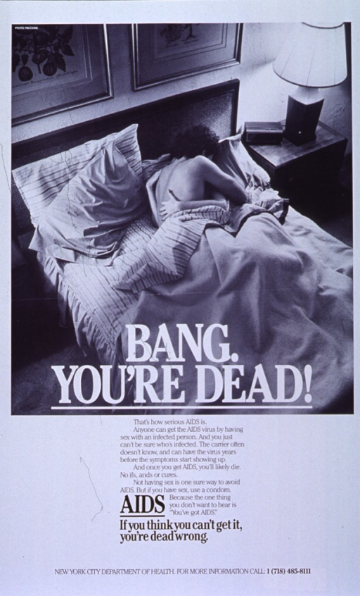 <p>Predominantly white poster with black and white lettering.  Visual image dominates top of poster.  Image is a reproduction of a b&amp;w photo of two people in bed, having sex.  Title superimposed on bottom of photo.  Caption below photo stresses sex as a means of transmitting AIDS.  Note below caption.  Publisher information at bottom of poster.</p>