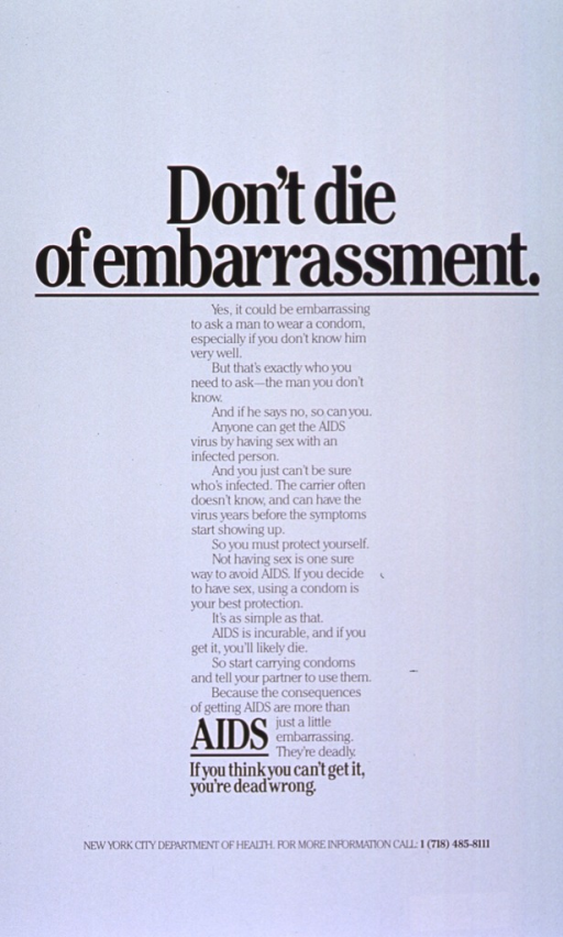 <p>White poster with black lettering.  Title at top of poster.  Poster dominated by text urging the reader to overcome the embarrassment of asking a sexual partner to use a condom and to carry condoms.  Note below text.  Publisher information at bottom of poster.</p>