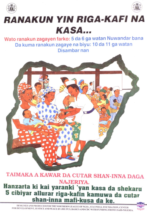 <p>White poster with multicolor lettering announcing immunization days, Nov. and Dec. 1997.  Also lists dates and eligible ages.  Visual image is an illustration of a crowded clinic, with a health worker immunizing a baby.  The illustration is framed by an outline of Nigeria.  Caption, below illustration, urges reader to make Nigeria polio-free.  Publisher, beneficiary, and sponsor information at bottom of poster.</p>