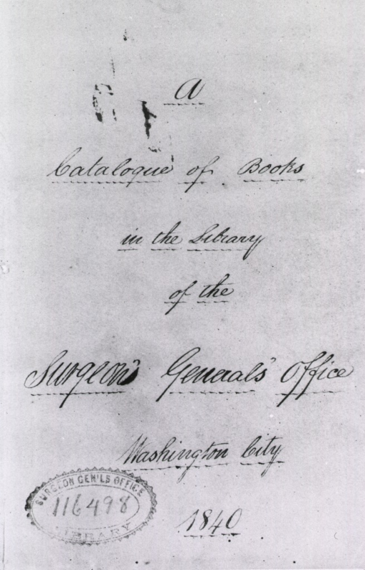 <p>The original catalogue of the Library of the Surgeon General's Office, 1840.  Title page.</p>