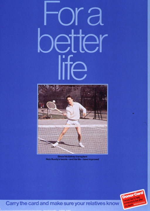 <p>Blue poster with blue and black lettering.  Title at top of poster.  Visual image is a reproduction of a color photo featuring a man playing tennis.  Caption below photo.  Note near bottom of poster next to a donor card.  Publisher information at bottom of poster.</p>