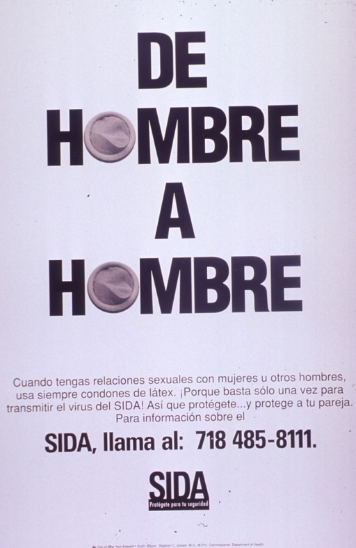 <p>White poster with black lettering.  Title at top of poster.  The &quot;o&quot;s in hombre are represented by photo reproductions of new condoms.  The condoms are the only visual images.  Caption below title stresses using condoms to prevent the spread of AIDS and protect one's partner, whether woman or man.  AIDS hotline number provided.  Note below caption urges protecting one's self.  Publisher information at bottom of poster.</p>
