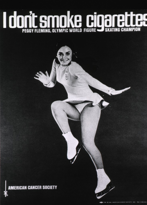 <p>Poster of Peggy Fleming, the olympic world figure skating champion, beneath the headline &quot;I don't smoke cigarettes.&quot;</p>