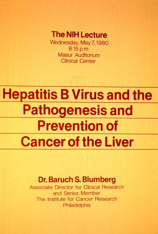 <p>Poster consists of text only with an orange background and maroon writing.  The date, time, and location of the lecture is given, along with Dr. Blumberg's affiliation with the Institute for Cancer Research in Philadelphia as the Associate Director for Clinical Research and Senior Member.</p>