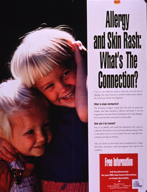 <p>Multicolor poster with black and white lettering.  All text on right side of poster.  Series information at top; title below series.  Lengthy caption explains atopic dermatitis.  Publisher and sponsor information at bottom, along with a color photo reproduction depicting several lotions and creams.  Dominant visual image is a color photo reproduction featuring two smiling toddlers.</p>