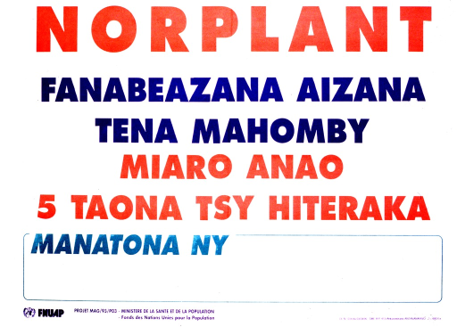 <p>White poster with multicolor lettering.  Title at top of poster.  Poster dominated by text in Malagsy, possibly explaining Norplant.  Publisher information in lower left corner.</p>