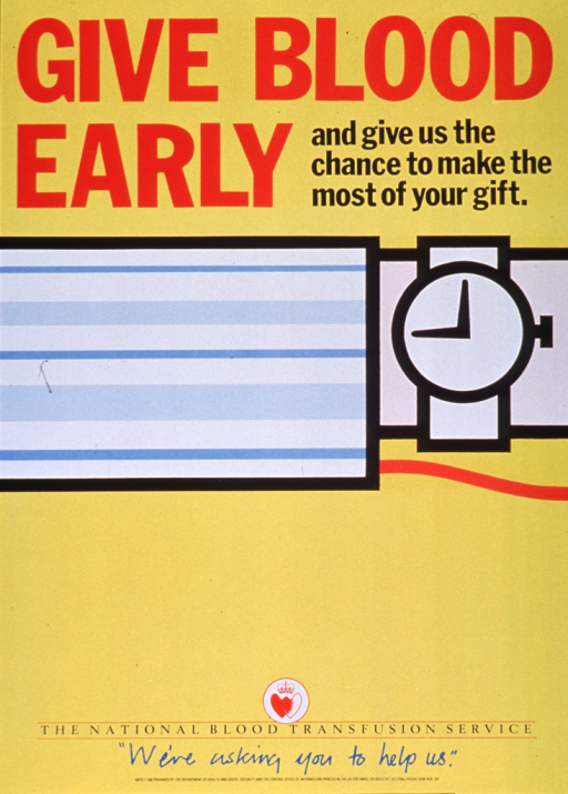 <p>Yellow poster with multicolor lettering.  Title at top of poster.  Visual image is an illustration of an extended arm bearing a wrist watch that reads 9:00.  A red line emerges from the sleeve on the arm, perhaps suggestive of tubing running from the donor's vein to the blood collection bag.  Publisher information and note at bottom of poster.</p>