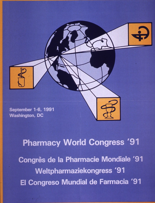 <p>Predominantly light blue poster with white lettering.  Visual image is an illustration of a globe with three pharmacy logos projected from (roughly) Washington, D.C.  Conference dates below illustration.  Title in four languages below dates.</p>