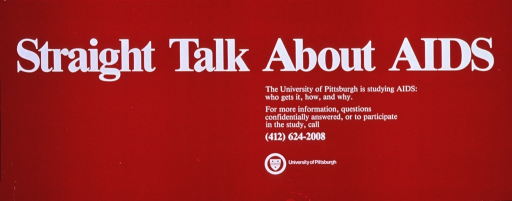 <p>Red background with white lettering. Explains that Univ. of Pittsburgh is studying AIDS. Includes also contact for further information.</p>