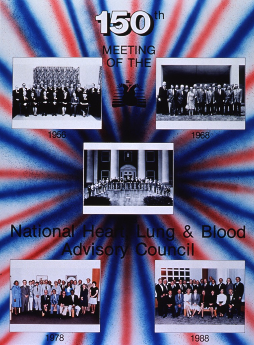 <p>Multicolor poster with black and white lettering.  Background is red, white, and blue stripes fanning out from the center point of poster.  Three b&amp;w and two color photos atop background show group pictures of the Advisory Council in 1948, 1956, 1968, 1978, and 1988.  Logo for National Heart, Lung, and Blood Institute appears near top of poster, between photos from 1956 and 1968.</p>