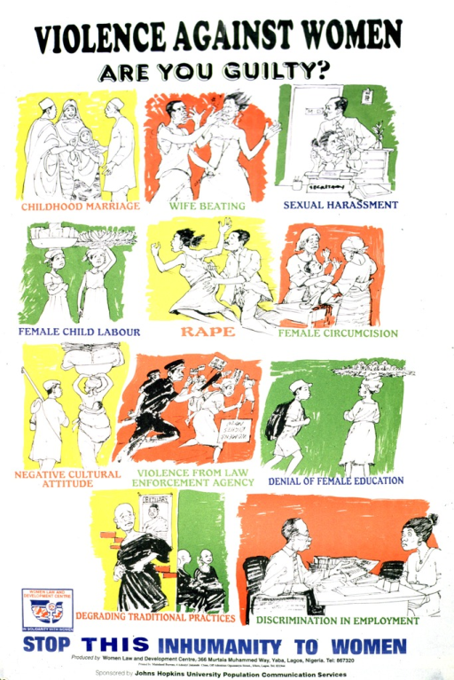 <p>Predominantly white poster with multicolor lettering.  Title at top of poster.  Visual image consists of eleven illustrations depicting various forms of violence or abuse against women, such as a young girl being given in marriage to an adult man, a female office worker being groped by a male employee, and a girl working while a boy goes off to school.  Note below illustrations.  Publisher and sponsor information at bottom of poster.</p>