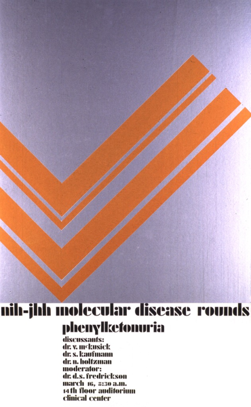 <p>Two thirds of the poster consists of a silver background with four orange chevrons of varying widths.  The discussants are V. McKusick, S. Kaufmann, and N. Holtzman.  The moderator is D.S. Fredrickson.  The date is March 16.</p>