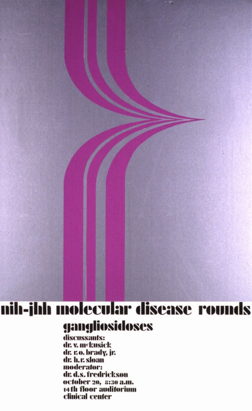 <p>Two thirds of the poster consists of a silver background with three purple lines of varying widths coming down from the top, forming a sharp angle pointing to the right before returning left and downward.  The discussants are V. McKusick, R.O. Brady Jr., and H.R. Sloan.  The moderator is D.S. Fredrickson, and the date given is October 20.</p>