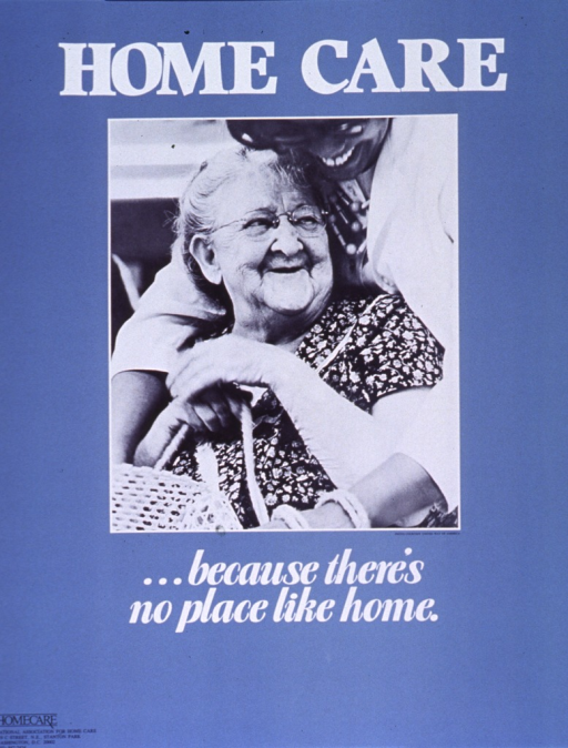 <p>Blue poster with white and black lettering.  Initial title words at top of poster.  Visual image is a reproduction of a black and white photo of a seated elderly woman being embraced from behind by a healthcare worker.  Remaining title words below poster.  Publisher information in lower right corner.</p>