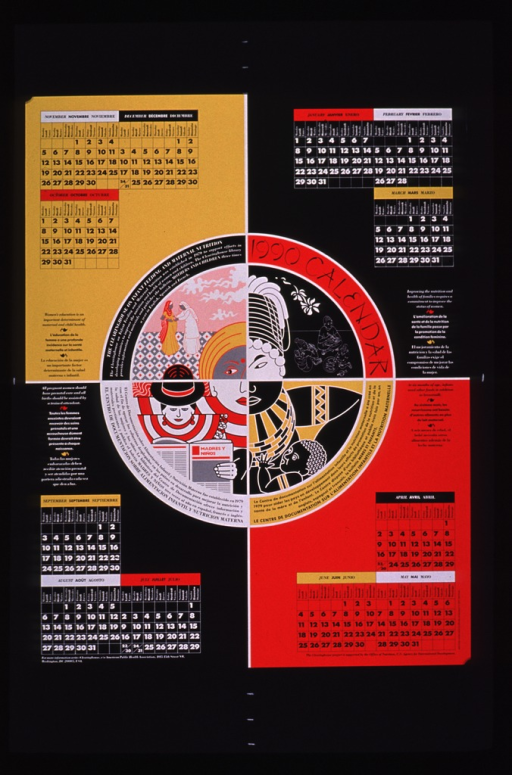 <p>Multicolor poster with black and white lettering.  Title near center of poster, along with text in English, French, and Spanish describing the work of the Clearinghouse.  Visual images are illustrations of women feeding their children, a mother reading, and a pregnant woman being examined.  Each corner of the poster features the calendar for one quarter of the year.  Additional text on poster addresses nutrition, prenatal care, and maternal education.  Publisher and sponsor information at bottom of poster.</p>