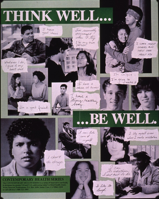 <p>Predominantly green poster with white and black lettering.  Initial title phrase at top of poster.  Visual images are b&amp;w photo reproductions featuring teens in a variety of settings.  Captions accompanying the photos are affirmations of worth and well being, such as &quot;I am a good friend&quot; and &quot;I don't do drugs.&quot;  Remaining title text near lower right corner.  Note in lower left corner announces the availability of health curricula for middle schools and high schools.  Publisher information within note.</p>