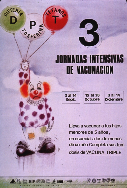 <p>Predominantly light blue poster with black lettering.  Title in upper right corner.  Visual image is an illustration of a sad clown being lifted off the ground by three balloons.  The balloons bear the note text and provide the Spanish names for diphtheria, pertussis, and tetanus.  Dates for vaccination campaign and caption below title.  Caption urges getting children under age 5, and especially those under age 1, all three doses of the triple vaccine.  Several logos and publisher information at bottom of poster.</p>