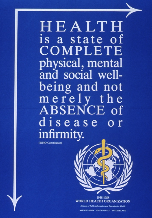 <p>Bright blue poster with white lettering.  Title, taken from World Health Organization (WHO) constitution, dominates poster.  WHO logo and address in lower right corner of poster.</p>