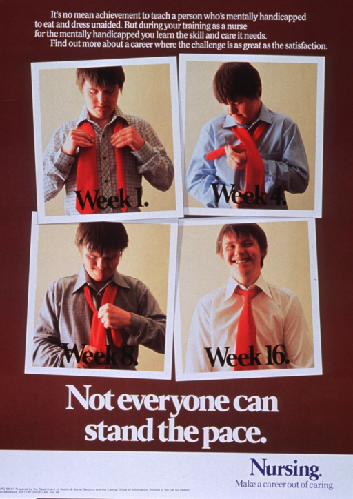 <p>Predominantly brown poster with white and blue lettering.  Caption at top of poster.  Visual image is a series of four color photo reproductions in which a young man, who appears to have Down syndrome, learns to tie a necktie.  The photos are labeled Week 1, Week 4, Week 8, and Week 16, with the tie completely in place only in the last photo.  Note and publisher information at bottom of poster.</p>