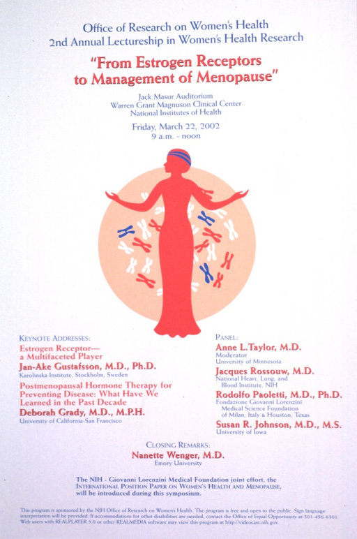 <p>White poster with light blue and red print. The center shows a peach colored circle with red, white, and blue x chromosomes, and the silhouette of a woman in a long dress. The titles of the lectures are: Estrogen receptor--a multifaceted player; and Postmenopausal hormone therapy for preventing disease : what have we learned in the past decade.</p>