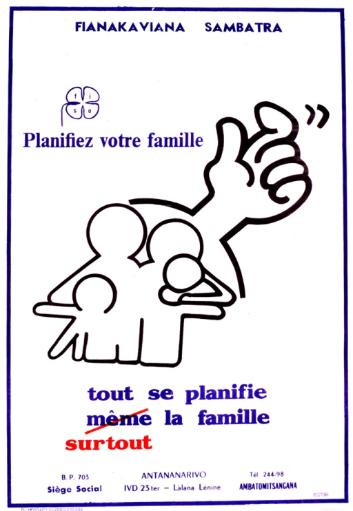 <p>White poster with blue and red lettering.  Publisher information and logo at top of poster.  Title below logo.  Visual image is an abstract illustration of a family with a large hand in the background.  The hand appears to be beckoning someone or something.  Caption below illustration stresses importance of family planning.  On poster, caption word &quot;meme&quot; is crossed out and &quot;surtout&quot; appears below as a replacement.</p>