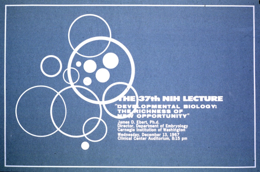 <p>The poster consists of a teal background with numerous solid and open circles in gray on the left side.  The date, time, and location of the lecture are given along with Dr. Ebert's title as Director, Department of Embryology at Carnegie Institution of Washington.</p>