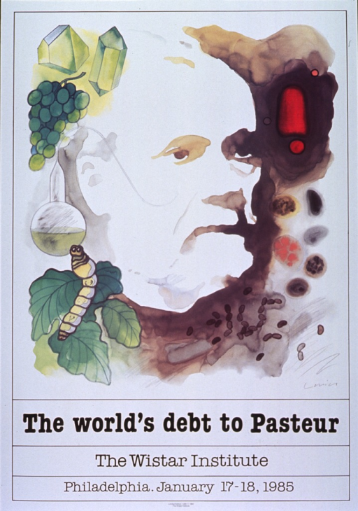 <p>White poster with black lettering announcing symposium, Jan. 1985.  Central image on poster is an abstract rendering of Pasteur's head.  On right, the head is defined by shades of brown and different types of cells are pictured.  On left, head is defined by several green objects including two crystals, a cluster of grapes, a lab flask, and a caterpillar atop a leaf.  Image is a limited edition print (1,000 copies) and signed by artist (illegible) in lower right.</p>