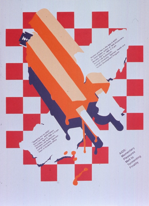 <p>White and red poster with gray lettering.  Poster announces two talks at Lehigh University in April 1989.  Speakers were Terry Connor and Dr. Gina Ogden.  Visual image is a slightly abstract illustration of a popsicle that is melting.  Title in lower right corner.  Poster is signed and numbered 28/33.  Signature is illegible.</p>