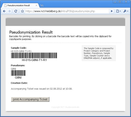 The software prototype – single sample pseudonymization result. The pseudonymization service creates an accompanying ticket that can be printed out and attached to a patient sample. The ticket contains the patient's pseudonym and a sample barcode used at the sample processing lab as an identifier for the LIMS. The LIMS is used to document storage, processing and quality control of the samples according to common good laboratory practice (GLP).