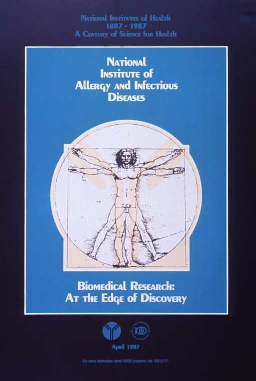<p>Gray poster with white and aqua lettering.  Quoted note at top of poster.  Central image is aqua rectangle with title and tan, gray, and white reproduction of Leonardo's &quot;Vitruvian Man&quot; superimposed on National Institute of Allergy and Infectious Diseases (NIAID) logo.  Bottom of poster has logos for NIH Centennial and NIAID, along with date and phone number for more information.</p>