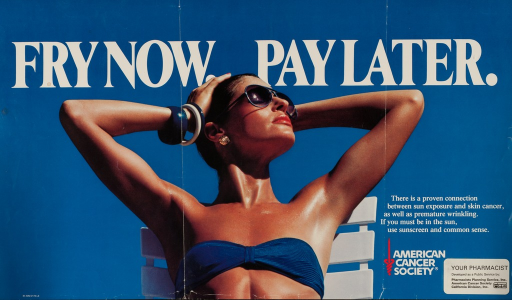 <p>Blue poster with white lettering.  Title at top of poster.  Visual image is a reproduction of a color photo that shows a woman sunbathing.  The woman is shown from the midriff up, she wears a bikini top, and is already deeply tanned.  Caption, American Cancer Society logo, and a sticker announcing the poster as a public service of the publishers all appear in the lower right corner of the poster.</p>