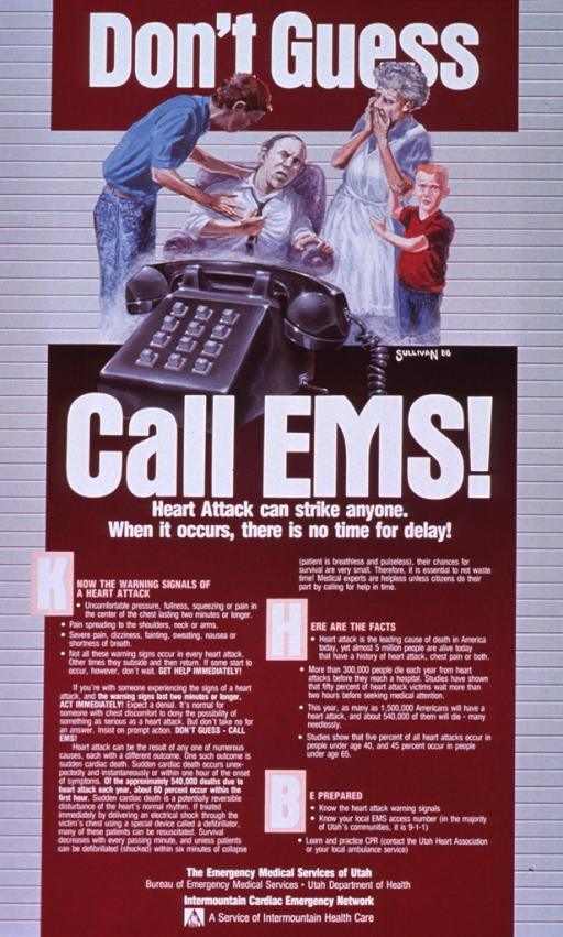 <p>Gray poster with white and pink lettering.  Initial title words at top of poster.  Visual image is a reproduction of a color painting of a man sitting in a chair and clutching his chest.  Family members stand around the chair, trying to help and looking alarmed.  A large phone is in the foreground.  Remaining title words below illustration.  Caption below title.  Lower portion of poster features text with warning signs of heart attack, statistics on heart attack, and prompts to call EMS.  Publisher information at bottom of poster.</p>