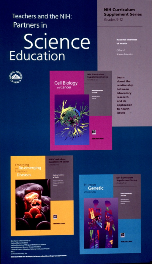 <p>Green and gray poster displaying three posters from the NIH curriculum supplement series. The headings on the posters are: Cell biology and cancer; Emerging and re-emerging infectious diseases; and Human genetic variation. All of the posters have the logos for BSCS and Videodiscovery.</p>
