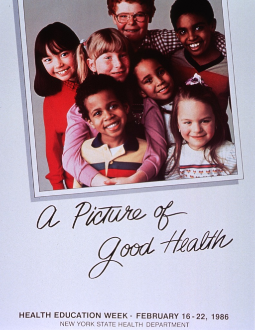 <p>White poster with black lettering.  Visual image is a reproduction of a color photo and dominates upper portion of poster.  Photo shows a multicultural group of school children, all smiling.  Title appears below image, along with a statement promoting Health Education Week, February 1986.</p>