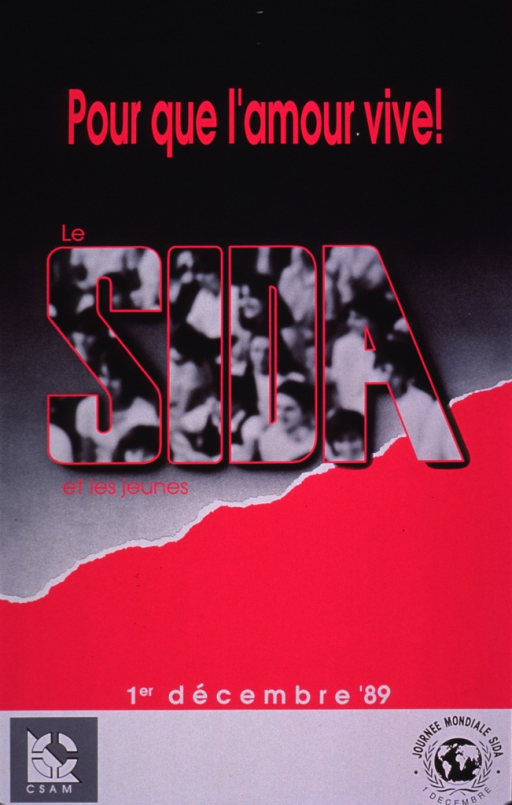 <p>Predominantly gray and hot pink poster with multicolor lettering.  Title in upper portion of poster.  Title word &quot;SIDA&quot; incorporates a black and white photo of a crowd.  The logo for CSAM is in the lower left corner and the World AIDS Day logo (in French) is in the lower right corner.</p>