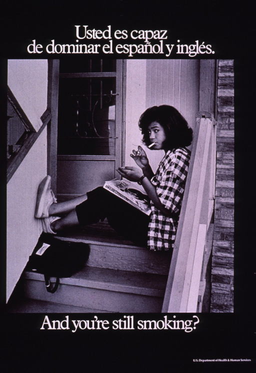 <p>Predominantly black poster with white lettering.  Title at top of poster.  Visual image is a b&amp;w photo reproduction featuring an adolescent girl sitting on a porch, lighting a cigarette.  She holds an English literature textbook and a Spanish-language magazine on her lap.  Caption below photo.  Publisher information in lower right corner.</p>