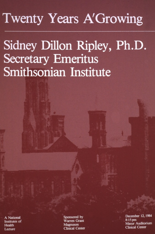 <p>Two-tone maroon poster giving the outline of the Smithsonian.  The date, time, and place of the talk are given along with Dr. Ripleys position as Secretary Emeritus of the Smithsonian Institute.</p>