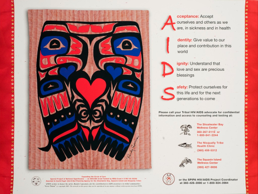 <p>Predominantly white poster with red and black lettering. The left and right borders of the poster are red and decorated with sewn buttons. Visual image is a Native American drawing called &quot;Love Totem&quot;; images of what appear to be birds form each side of the totem and between them are 2 blue hearts and 1 larger red heart. Below the red heart is a symbol that looks like an owl. Ovoids appear in the drawing, a common design element of Native American art. Artist signature next to drawing. Title next to image. Each letter in the word AIDS serves as a drop letter for another word; Acceptance, Identity, Diginity and Safety. Phone numbers for Wellness Centers and Health Clinics below title. Publisher information at bottom of poster.</p>
