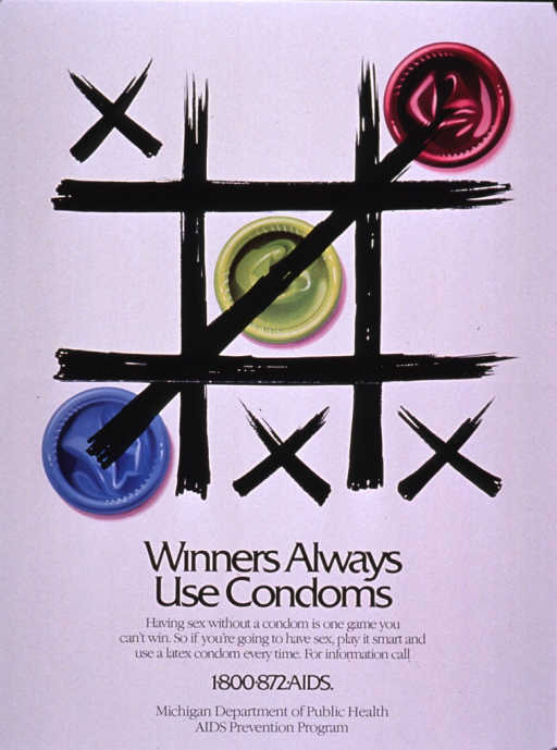 <p>White poster with a tic-tac-toe game as the visual. The Xs are in black and the Os are represented by rolled condoms in three different colors. The text, publishing information, and contact information are at the bottom of the poster.</p>