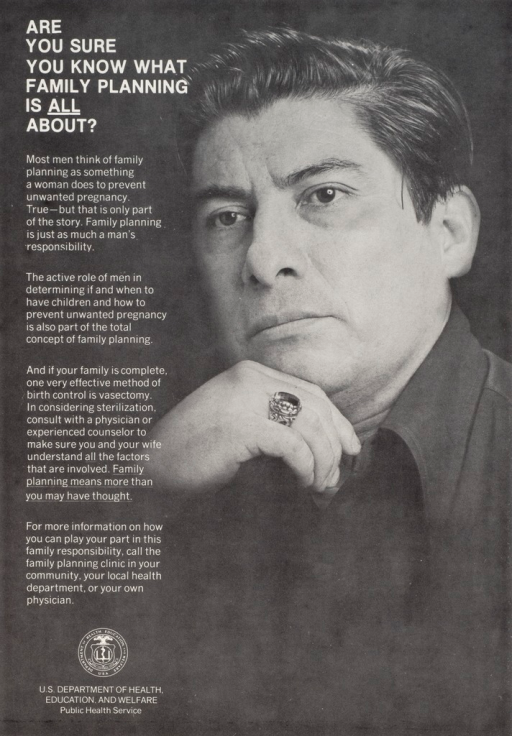 <p>Black and white poster with white lettering. Visual image is a man who looks as if he is in deep thought. Accompanying text discusses a man's role in family planning, and having a vasectomy as an option for birth control. Title above text. Publisher information at bottom of poster.</p>