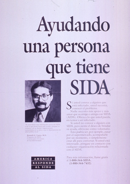 <p>Predominantly white poster with black lettering.  Title on right side of poster.  Text below title encourages reader to be in contact with people with AIDS, whether as a friend or volunteer, to run errands or simply chat.  Visual image is a reproduction of a b&amp;w photo of Kenneth G. Castro, M.D., director of the AIDS program at CDC.  Text below photo directs those wanting more information to talk to doctors, community organizations, or local public health depts.  Note in lower left corner.</p>
