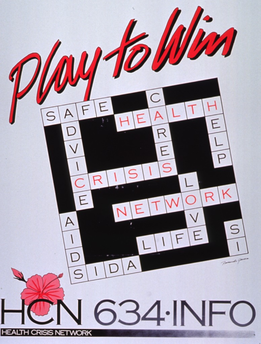 <p>White poster with pink and black lettering.  Title at top of poster.  Visual image is an illlustration of a crossword puzzle, with words like AIDS, life, help, etc.  Most words are in black lettering but Health Crisis Network appears in pink.  Bottom of poster features an illustration of a flower and publisher information.</p>
