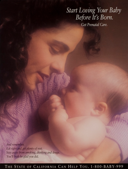 <p>Multicolor poster with visual image of a mother and baby. Title superimposed over image on top of poster. Note superimposed over image at bottom of poster. Phone number for the California Department of Health Services at bottom of poster.</p>
