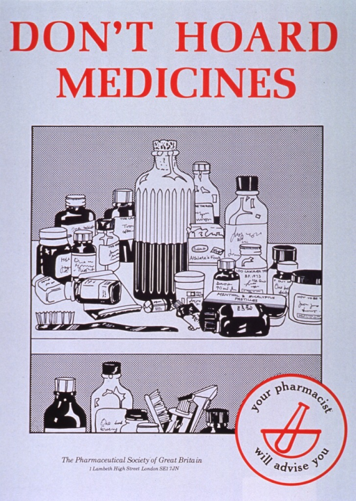 <p>White poster with red and black lettering.  Title at top of poster.  Visual image is an illustration of two shelves laden with partially used medications.  Note incorporated into logo in lower right corner of poster.  Logo features a line drawing of a mortar and pestle.  Publisher information at bottom of poster.</p>