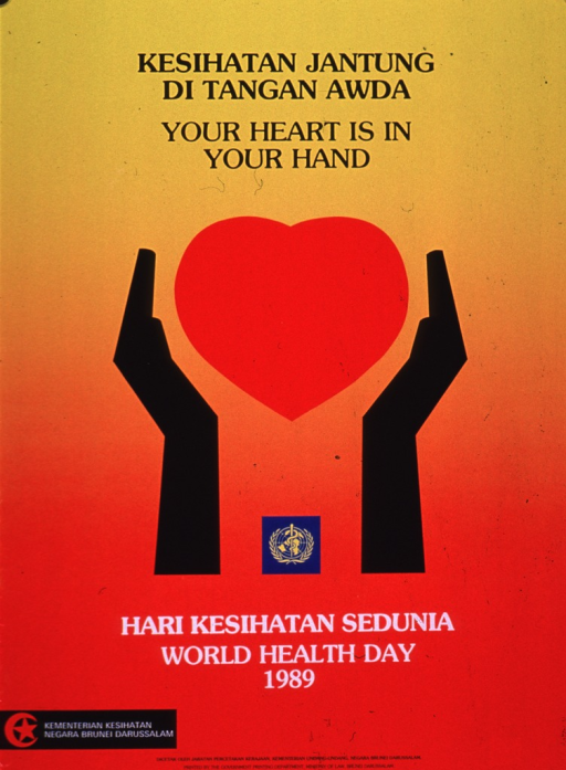 <p>Predominantly yellow and red poster with black and white lettering.  Title in Malay and English at top of poster.  Visual image is an illustration of a pair of hands cradling a symbolic heart.  World Health Organization logo appears between the hands as well.  Caption below image.  Publisher information in lower left corner.</p>