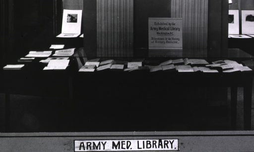 <p>Interior view:  Sign on the display case: Exhibited by the Army Medical Library Washington, D.C.;  Milestones in the History of Military Medicine.</p>