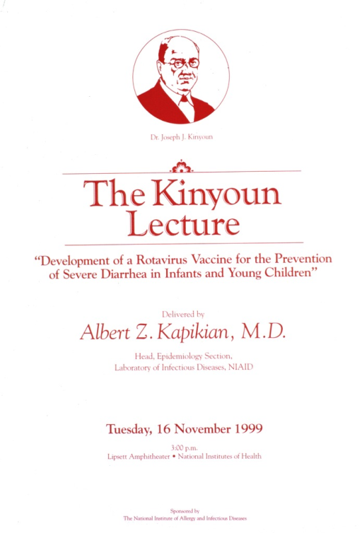 <p>White poster with red print and the logo for the Kinyoun lecture in red. The logo for the lecture consists of a bust of Dr. Josehp J. Kinyoun in a circle, resembling a coin, with his name beneath it. Lecture title and remaining information in red print below the logo.</p>