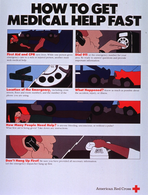 <p>White poster with black and red lettering.  Title at top of poster.  Visual image is a series of six color illustrations depicting actions to take in an emergency.  Illustrations show an accident scene with someone giving first aid, a person calling 911, street posts and a phone dial to symbolize location, two crashed cars, a closer view of the accident victim receiving first aid, and a person with a phone receiver at his ear contrasted with the emergency dispatcher hanging up first.  Captions for each illustration provide brief instructions.  Verso of poster provides more detail.  Publisher name and logo in lower right corner.</p>