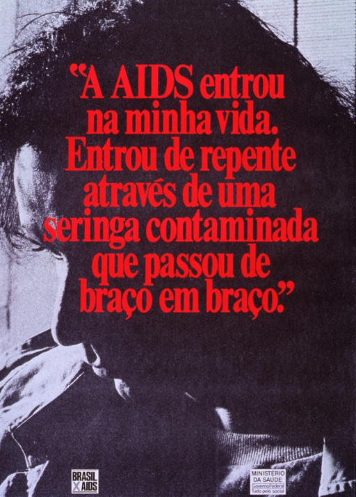 <p>Predominantly black and white poster with red lettering.  Visual image is a halftone reproduction of a b&amp;w photo of a person's head and shoulders.  Title superimposed on photo.  Brasil AIDS logo in lower left corner.  Publisher information in lower right corner.</p>