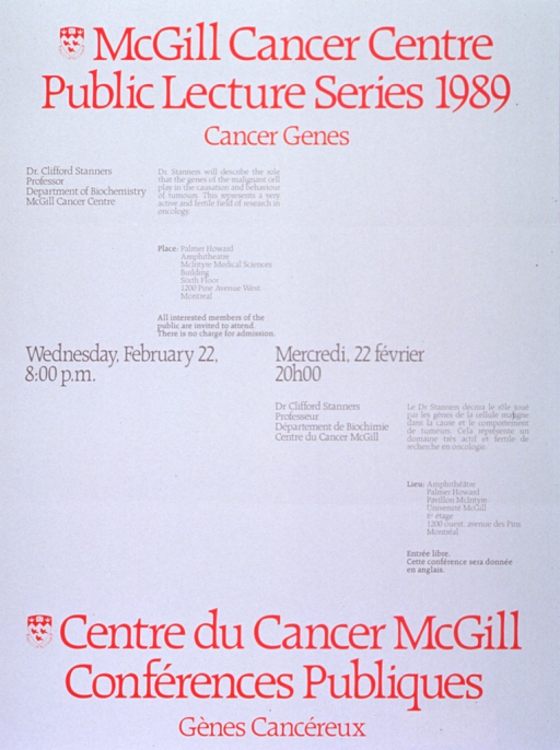 <p>White poster with red and gray lettering announcing lecture by Dr. Clifford Stanners, Feb. 1989.  Also lists topical details, location, date, time, and free admission.  English information at top of poster on the left, French information at bottom of poster on the right.  University crest, in red and white, appears to the left of both titles.  Date and time are at the center of the poster on the same lines in both languages.</p>